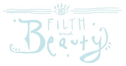 Filth and Beauty