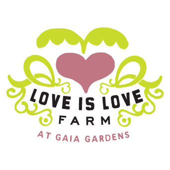 Love is Love Farm @ Gaia Gardens