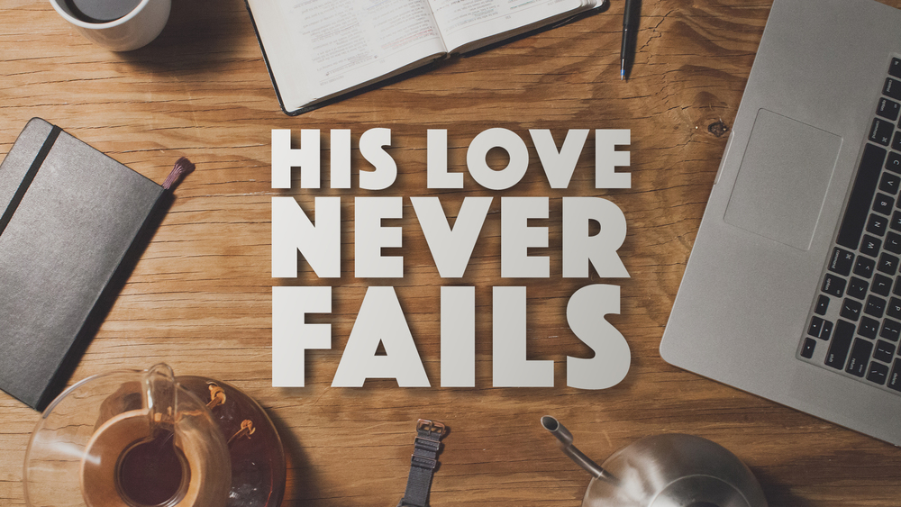 His Love Never Fails Graphic