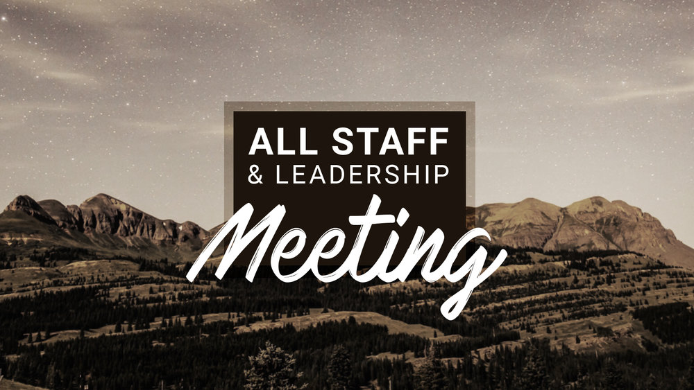 All Staff & Leadership Meeting - Graphics