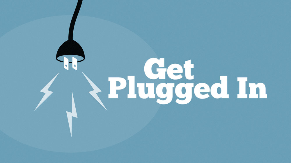 Get Plugged In - Graphics