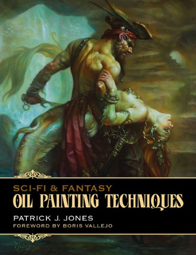 Sci-Fi & Fantasy Oil Painting Techniques - By Patrick J. Jones