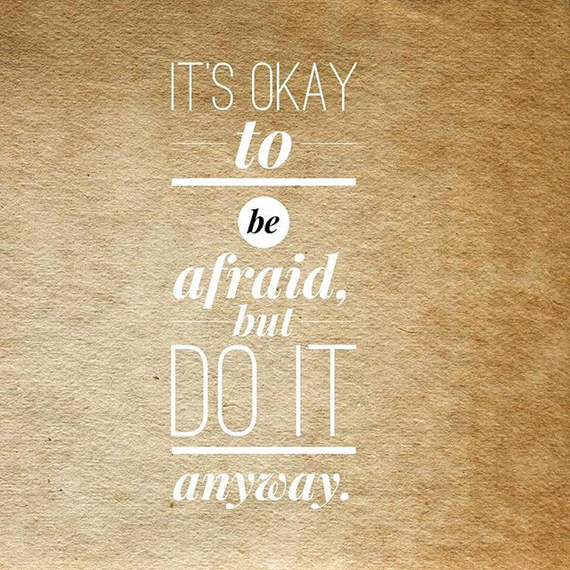That thing you are afraid of, you should go do it. #bebrave #grateful #gratitude #youcandoit
