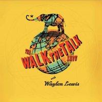 Walk the Talk Show