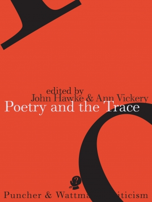 'Poetry as Public Speech: Three Traces', Poetry and the Trace, ed. Ann Vickery and John Hawke, Puncher & Wattmann, Sydney, 2013.