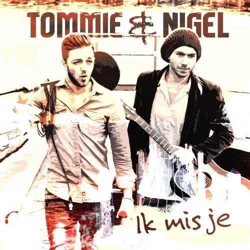 Tommie & Nigel - Ik Mis Je ARTWORK 1600.jpg