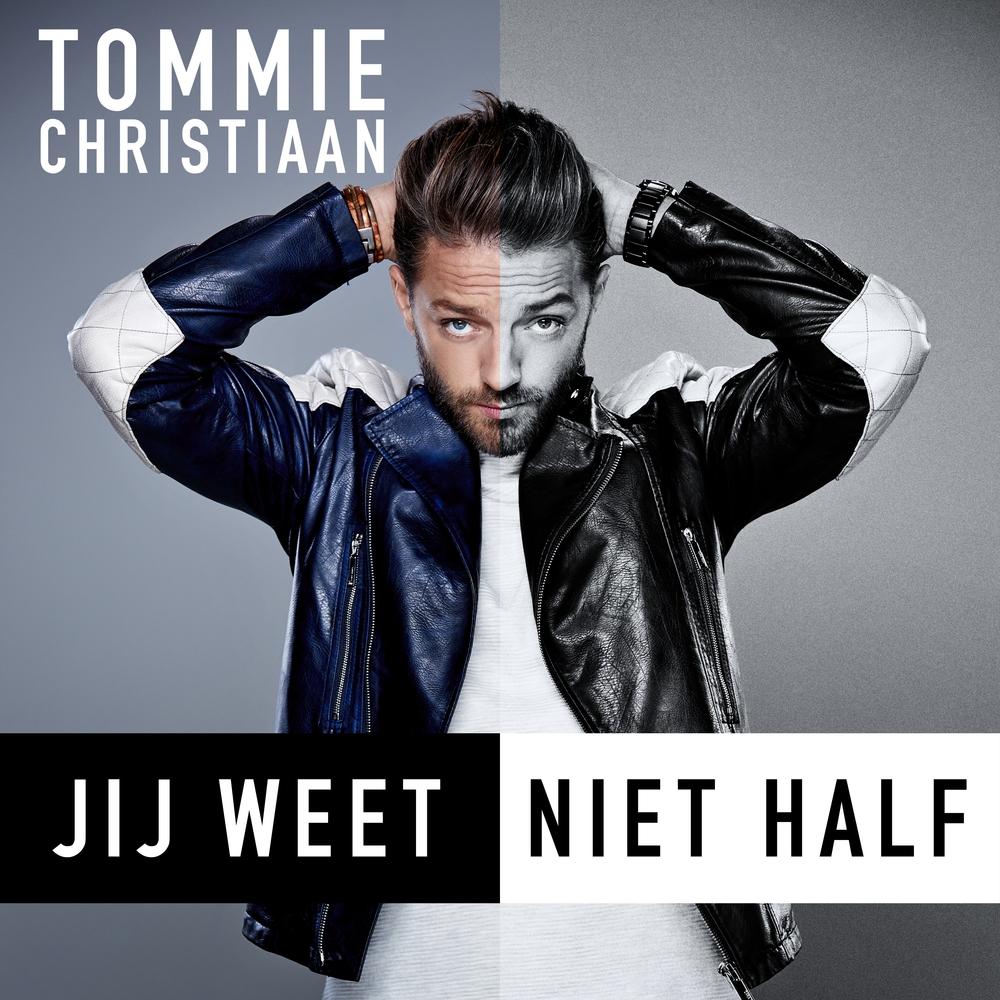 Tommie Christiaan - Jij Weet Niet Half - ARTWORK1.jpg