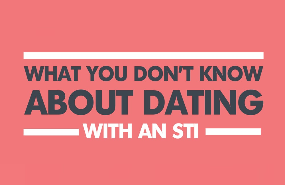 what you don't know about dating with an STI