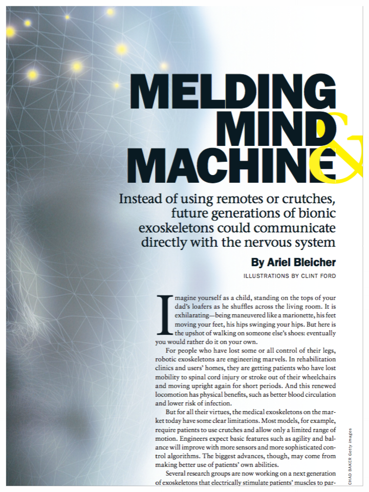 Melding Mind and Machine    Instead of using remotes or crutches, future generations of bionic exoskeletons could communicate directly with the nervous system   Scientific American MIND , July/August 2015
