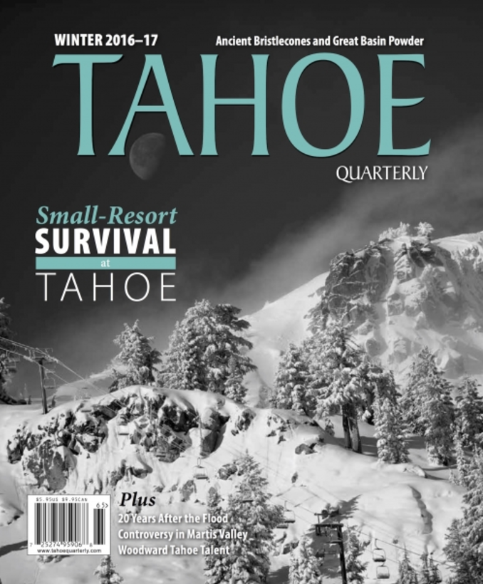 Small Resort Survival at Tahoe:  Area's small resorts succeed in the shadows of industry giants /  Tahoe Quarterly / December, 2016