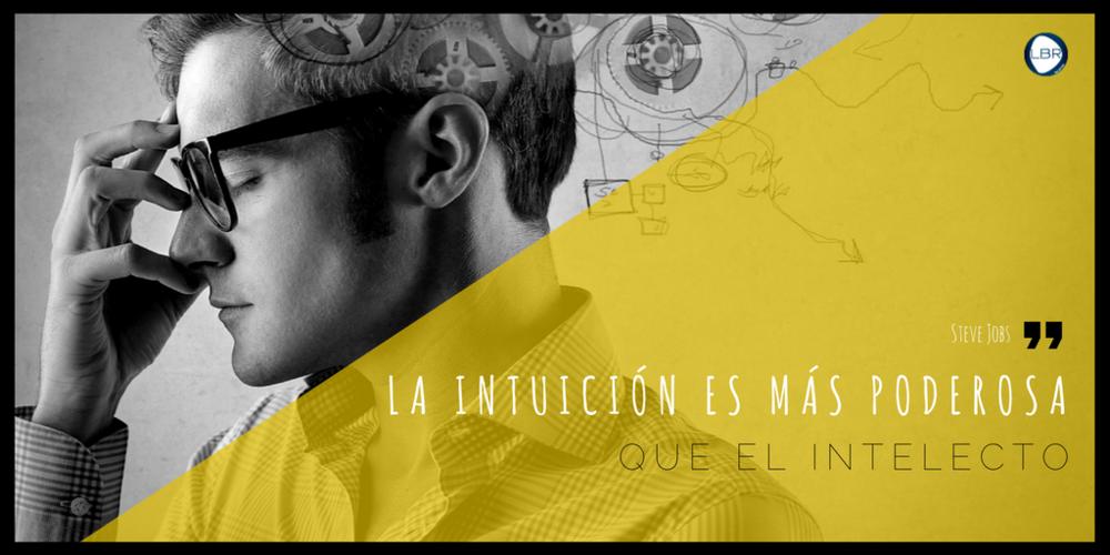 """""""La intuición es más poderosa que el intelecto"""". - Steve Jobs"""