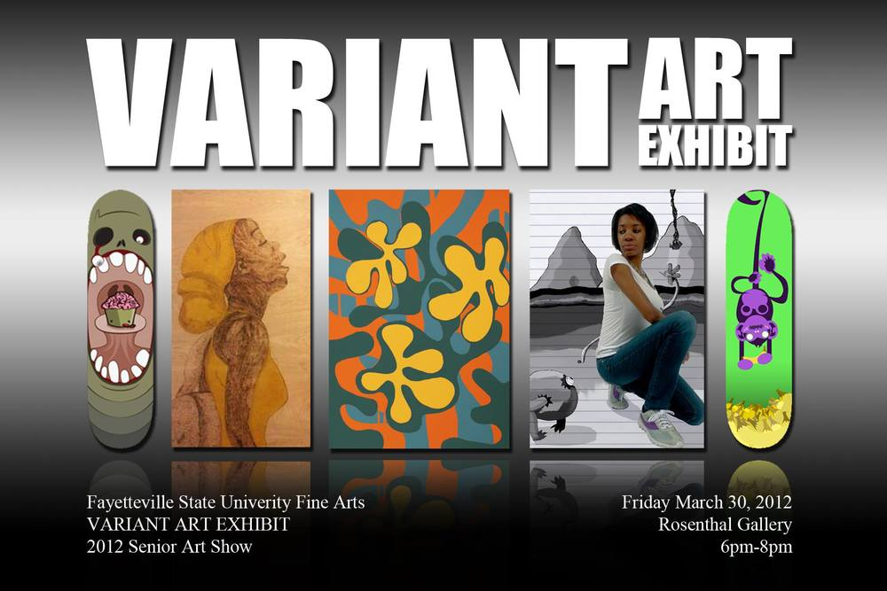 Senior Exhibit:  Variant Art at Rosenthal Gallery, Fayetteville State University, March 30, 2012
