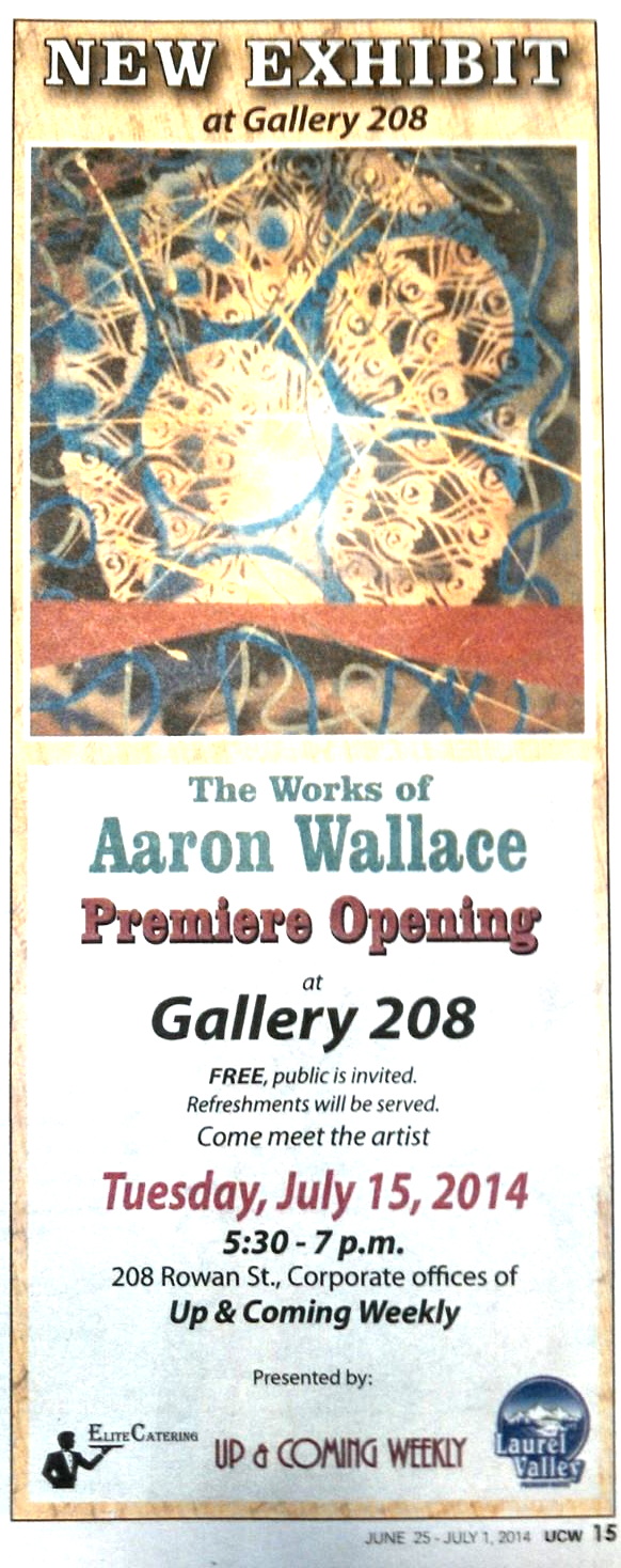 Individual Show at Gallery 208 presented by Up & Coming Weekly. Up & Coming Weekly ad July 15, 2014.