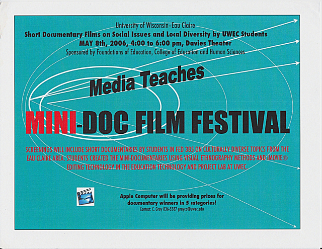 Director, First UWEC Student-Educators Mini-Doc Film Fest,   Media Teaches