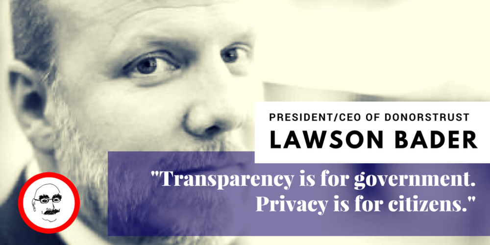 Political Threats to Donor Privacy Hurt Everyone - DonorsTrust by Lawson Bader July 22, 2016