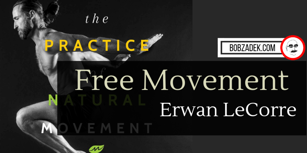 Read the textbook for reclaiming freedom of movement :  The Practice of Natural Movement: Reclaim Power, Health, and Freedom