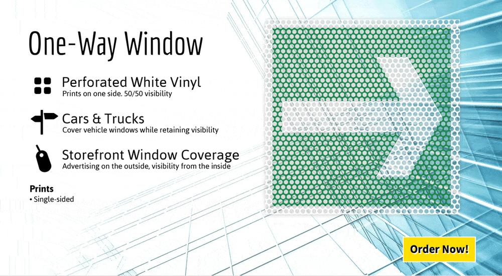 We print One-Way Window Vinyl in Full Color