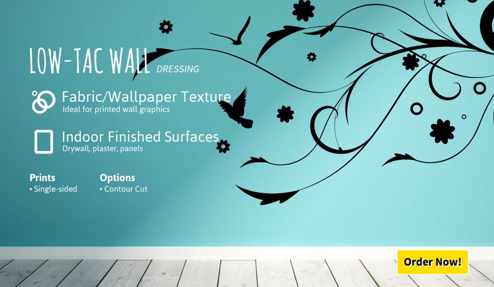 We print LowTac Wall Adhesive in Full Color