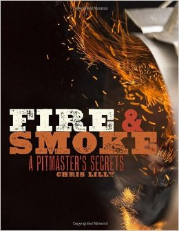 Fire and Smoke cookbook from BBQ guru Chris Lilly