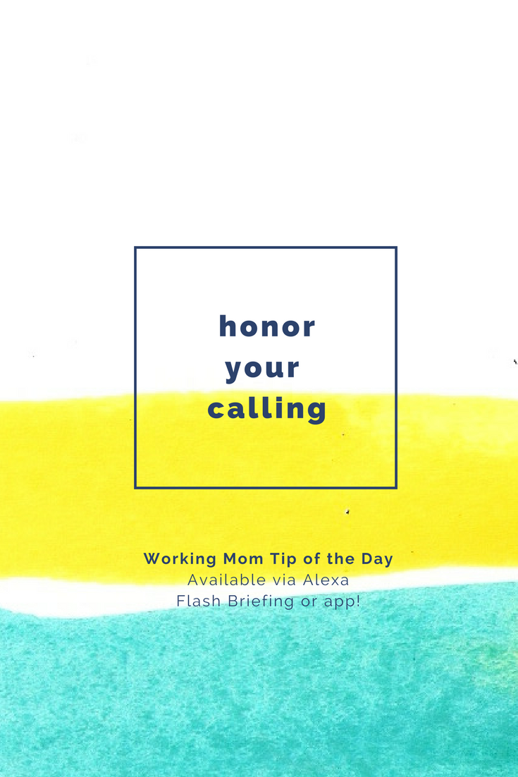 honor your calling- working mom tip of the day by robin camarote