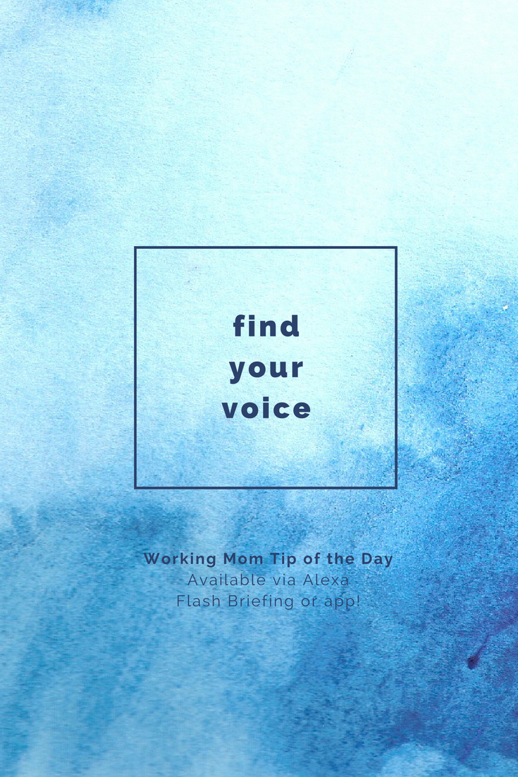find your voice-working mom tip of the day by robin camarote