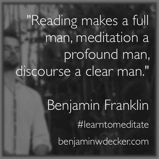 BENJAMIN FRANKLIN MEDITATION QUOTE