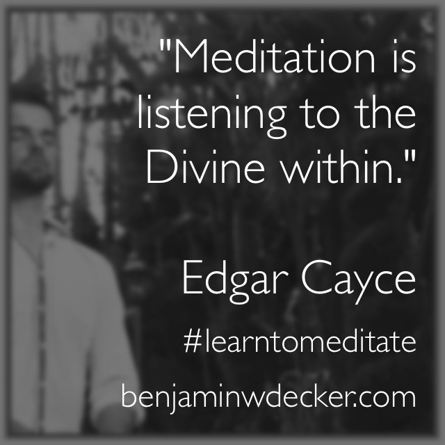 Edgar Cayce Meditation Quote