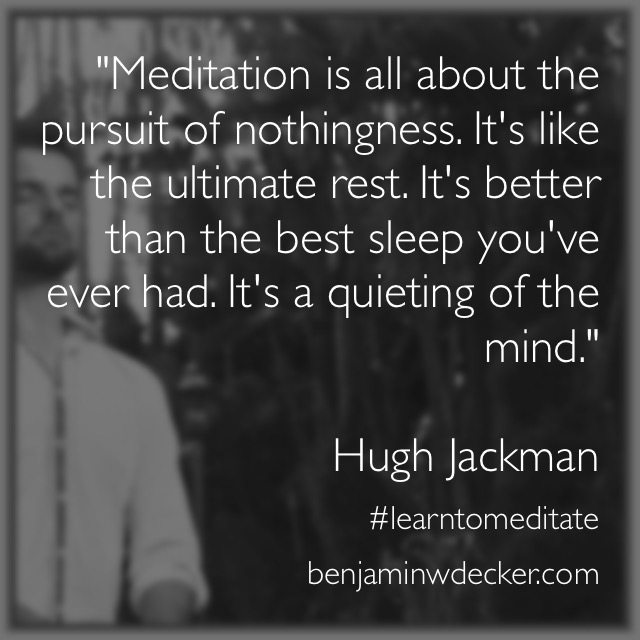 Hugh Jackman Meditation Quote