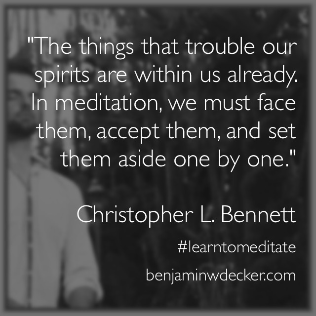 Christopher L. Bennet Meditation Quote
