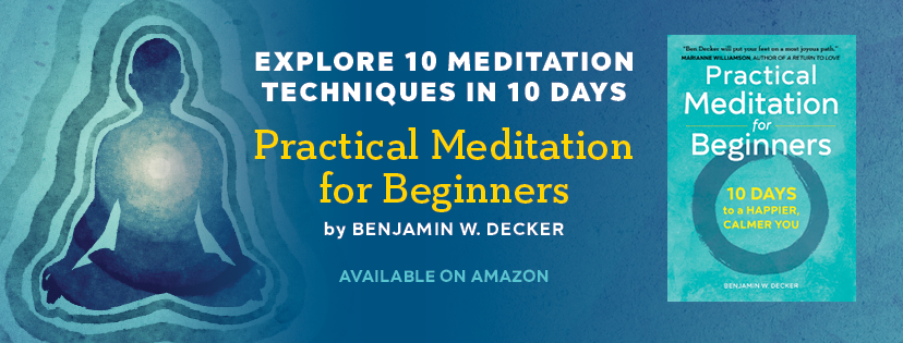 Practical meditation for beginners book by Benjamin W. Decker