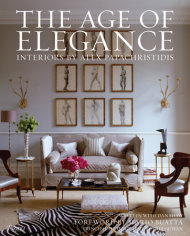The Age of Elegance I $55 The 25th anniversary celebration of Papachristidis' sophisticated interiors, plus an insider look at his favorite resources.