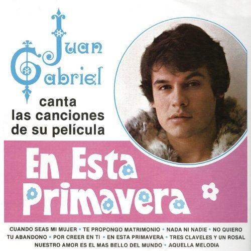 Juan Gabriel En Esta Primavera.jpg