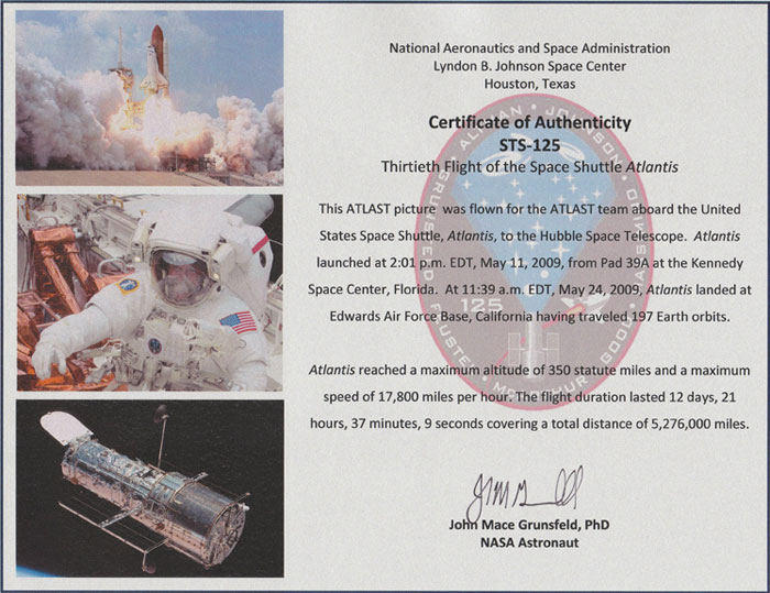 This official certificate of authenticity celebrates attests that an image of the ATLAST-16m flew on the U.S. Space Shuttle, STS-125 in May 2009. This was the 5th and final servicing mission to the Hubble Space Telescope. Special thanks to astronaut John Grunsfeld for making this possible.