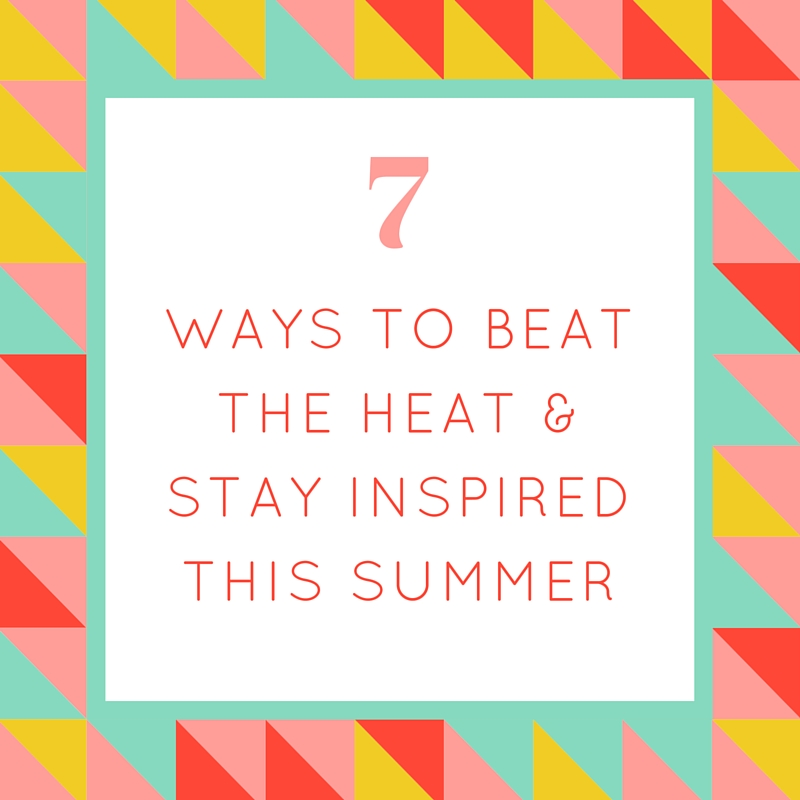 03427c3cfb 7 Ways to Beat the Heat   Stay Inspired this Summer — Mint   Maple