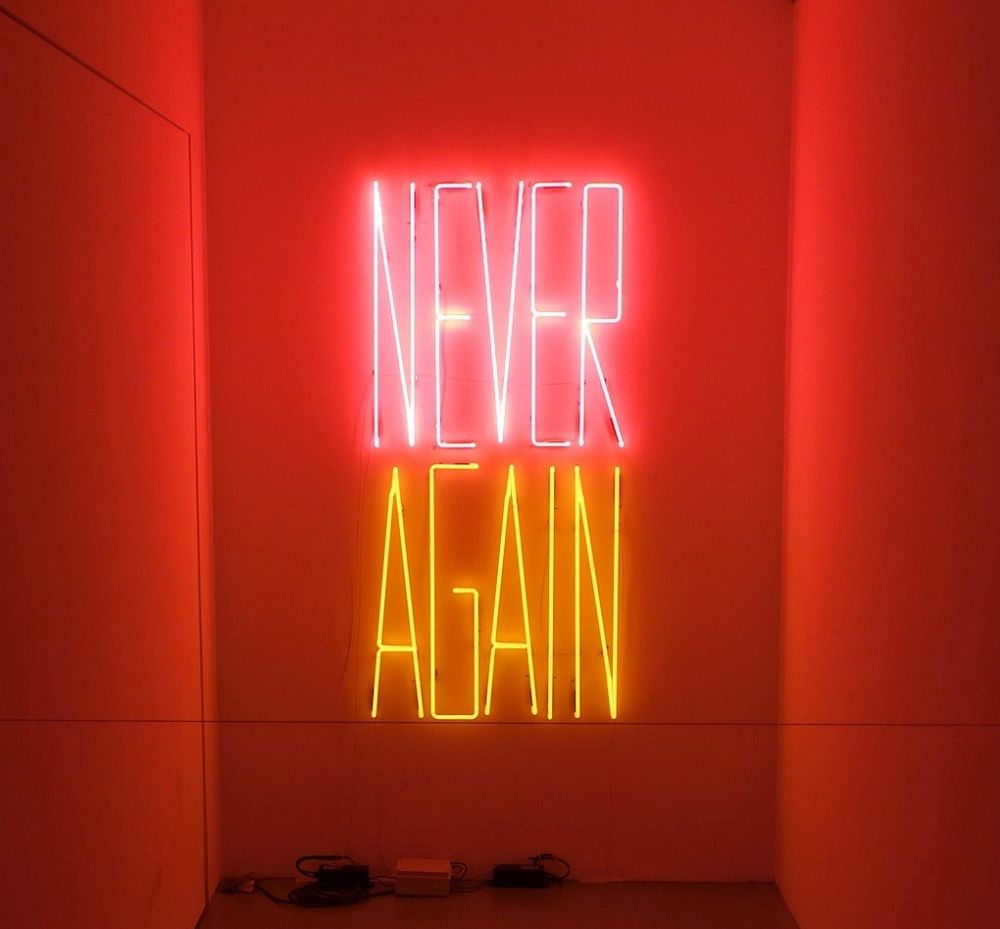 NEVER / AGAIN   2014 Neon sign Edition of 5 + 1 AP