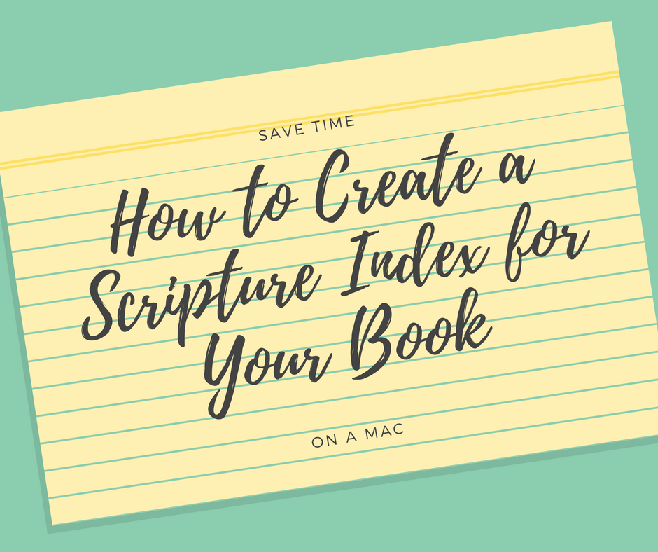 How To Create a Scripture Index for Your Publication — Danny Zacharias
