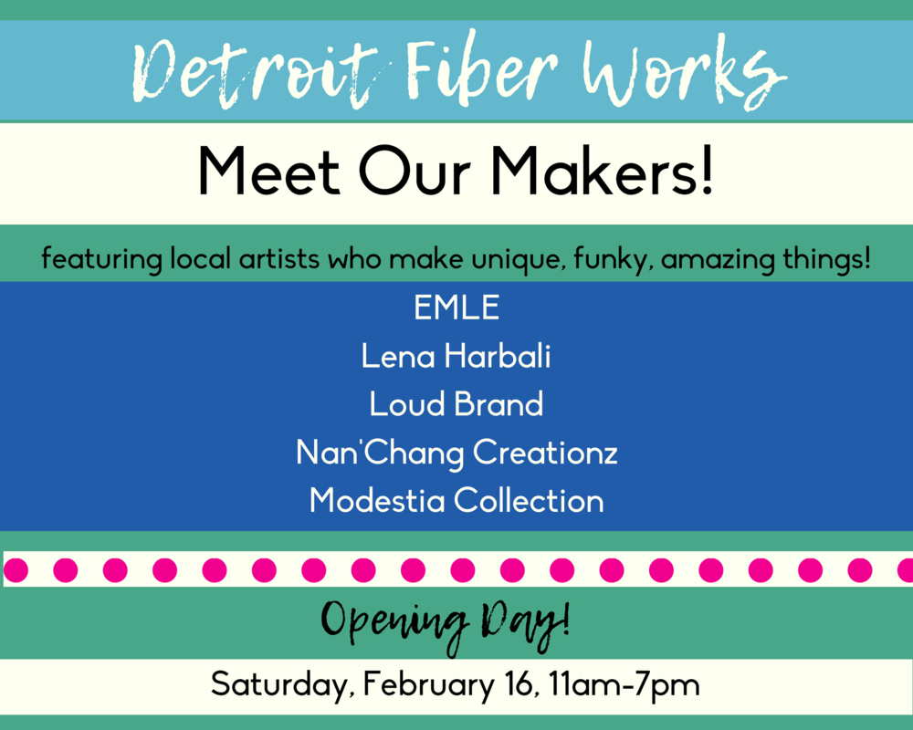 Marvelous Makers - Artisan: A skilled craft worker who makes or creates things by hand that may be functional or strictly decorative.Join us as we celebrate the transformation of Detroit Fiber Works into a Maker Space, featuring local artists who make beautiful things. Come back to our site for artist profiles, product images, special event announcements and more.