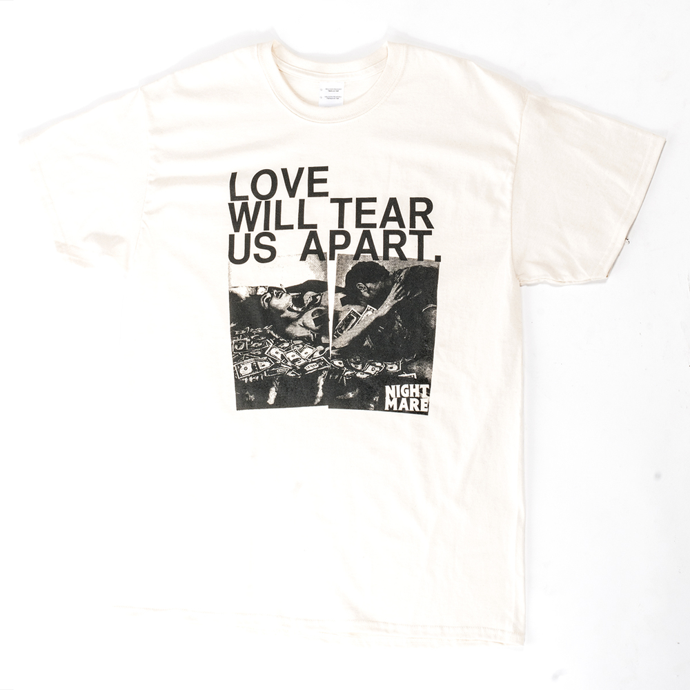 "Nightmare ""Love Will Tear Us Apart"" T-Shirt"