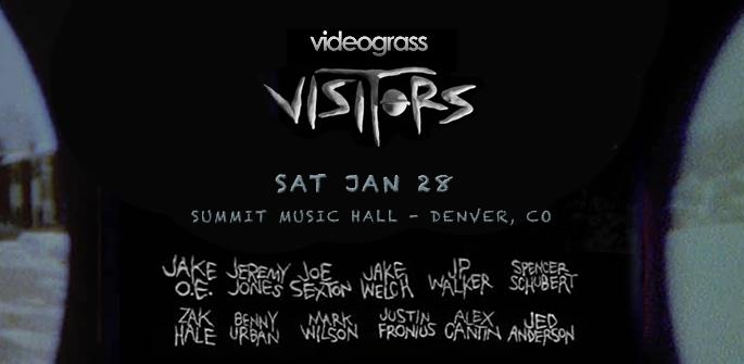 Videograss Visitors Premiere in Denver, Jan 28.  Summit Music Hall