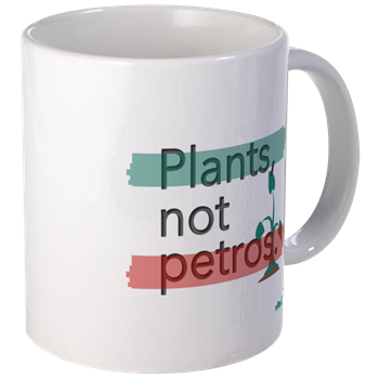 Plants Not Petros Mug                        $11.99