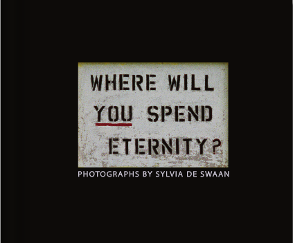 Ellen Wallenstein reviews Sylvia de Swaan's Where Will You Spend Eternity