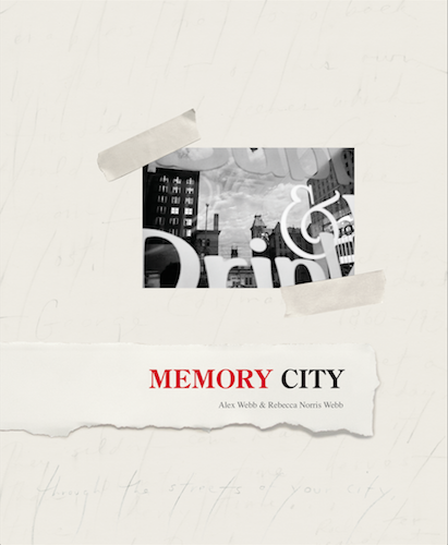 "Leo Hsu reviews ""Memory City"" by Alex Webb and Rebecca Norris Webb"