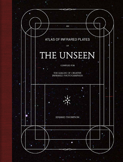 Leo Hsu reviews The Unseen: An Atlas of Infrared Plates by Edward Thompson