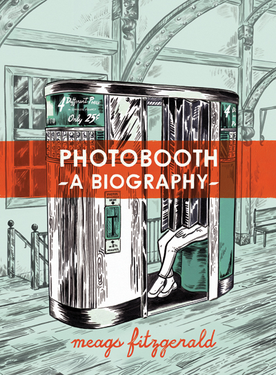 Leo Hsu reviews Photobooth: A Biography by Meags Fitzgerald