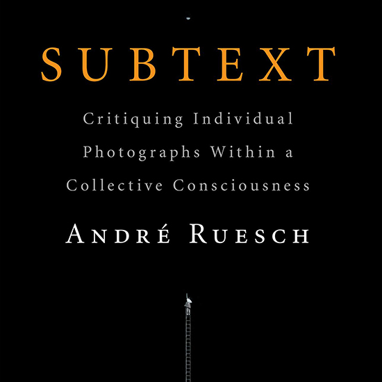 Lauren Greenwald reviews  Subtext – Critiquing Individual Photographs Within a Collective Consciousness  by André Ruesch