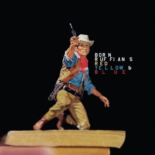 Born Ruffians - Red Yellow & Blue