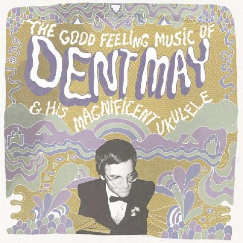Dent May - Good Feeling Music