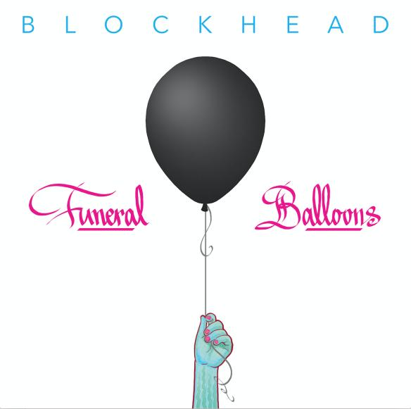 Blockhead _ Funeral Balloons