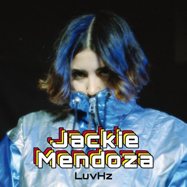 Jackie Mendoza - LuvHz