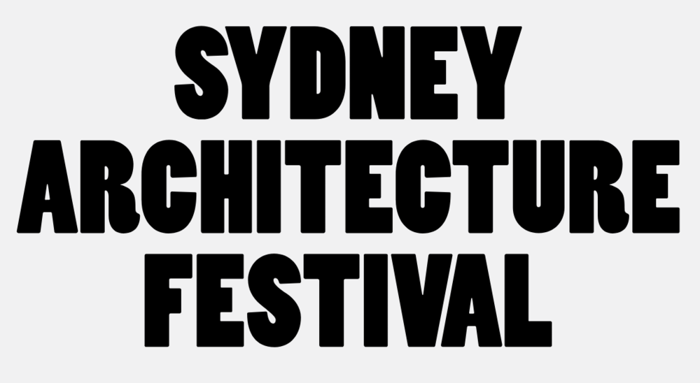 Sydney Architecture Festival  -  Ambassador  2016 & 2017